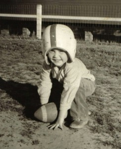 I never did go on to become a professional football player, the dream of many American kids. Perhaps that's because I started out with the helmet on backward.